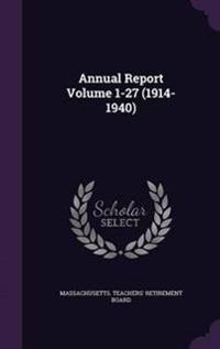 Annual Report Volume 1-27 (1914-1940)