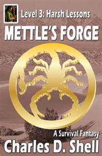 Mettle's Forge Level 3: Harsh Lessons