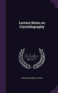 Lecture Notes on Crystallography