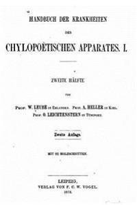Handbuch Der Krankheiten Des Chylopoetischen Apparates, I.