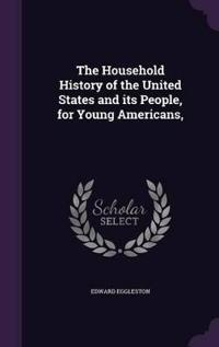The Household History of the United States and Its People