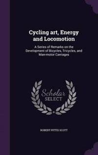 Cycling Art, Energy and Locomotion