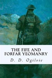 The Fife and Forfar Yeomanry: And 14th (F. & F. Yeo.) Battn. R.H. 1914-1919
