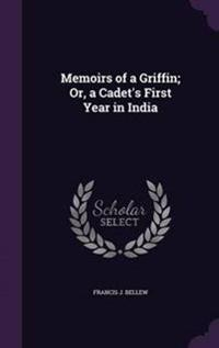 Memoirs of a Griffin; Or, a Cadet's First Year in India