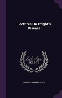 Lectures on Bright's Disease