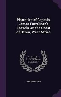 Narrative of Captain James Fawckner's Travels on the Coast of Benin, West Africa