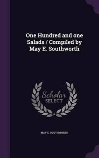 One Hundred and One Salads / Compiled by May E. Southworth