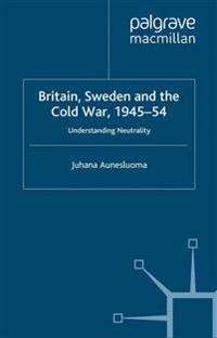 Britain, Sweden and the Cold War 1945-54