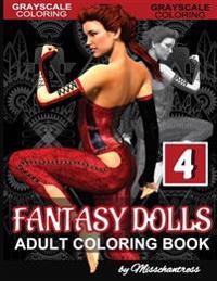 Grayscale Coloring Fantasy Dolls Vol. 4: Adult Coloring Book by Misschantress