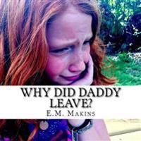 Why Did Daddy Leave?
