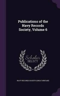 Publications of the Navy Records Society, Volume 6