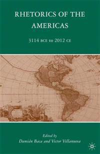 Rhetorics of the Americas 3114 Bce-2012 Ce