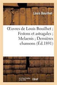 Festons Et Astragales, Melaenis, Derni�res Chansons