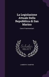 La Legislazione Attuale Della Repubblica Di San Marino