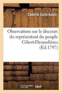 Observations Sur Le Discours Du Repr�sentant Du Peuple Gibert-Desmoli�res