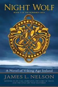 Night Wolf: A Novel of Viking Age Ireland