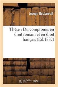 These: Du Compromis En Droit Romain Et En Droit Francais