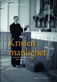 Kristen manlighet : ideal och verklighet 1830-1940