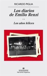 Los Diarios de Emilio Renzi: Los Anos Felices