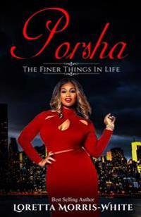 Porsha: The Finer Things in Life