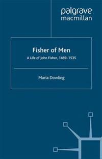 Fisher of Men: a Life of John Fisher, 1469-1535