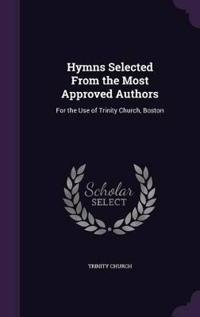 Hymns Selected from the Most Approved Authors