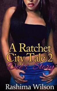 A Ratchet City Tale 2: Dee's Story