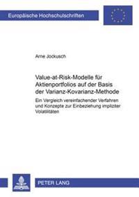 Value-At-Risk-Modelle Fuer Aktienportfolios Auf Der Basis Der Varianz-Kovarianz-Methode