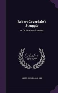 Robert Coverdale's Struggle