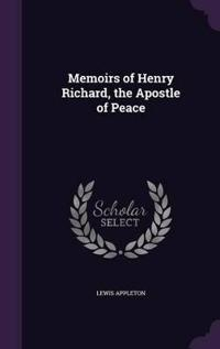 Memoirs of Henry Richard, the Apostle of Peace