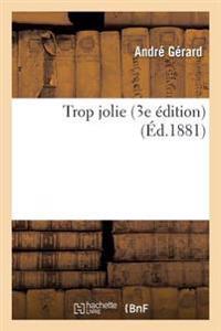 Trop Jolie 3e Edition