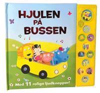 Hjulen på bussen : med 11 roliga ljudknappar!