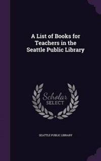 A List of Books for Teachers in the Seattle Public Library