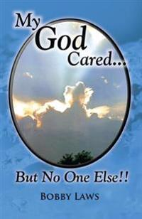 My God Cared But No One Else!!