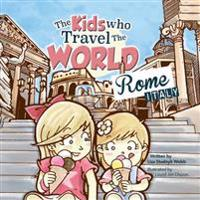 The Kids Who Travel the World: Rome