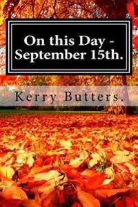 On This Day - September 15th.