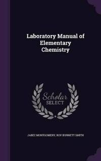 Laboratory Manual of Elementary Chemistry