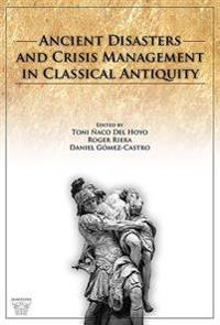 Ancient Disasters and Crisis Management in Classical Antiquity