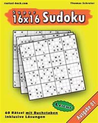 Leichte 16x16 Buchstaben-Sudoku 01: Leichte 16x16 Buchstaben-Sudoku, Ausgabe 01