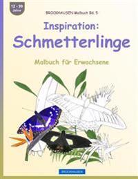 Brockhausen Malbuch Bd. 5 - Inspiration: Schmetterlinge: Malbuch Fur Erwachsene
