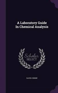 A Laboratory Guide in Chemical Analysis