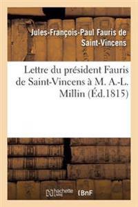 Lettre Du President Fauris de Saint-Vincens A M. A.-L. Millin