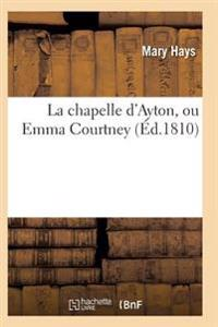 La Chapelle D'Ayton, Ou Emma Courtney