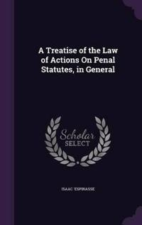 A Treatise of the Law of Actions on Penal Statutes, in General