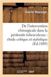 de L'Intervention Chirurgicale Dans La Peritonite Tuberculeuse: Etude Critique Et Statistique