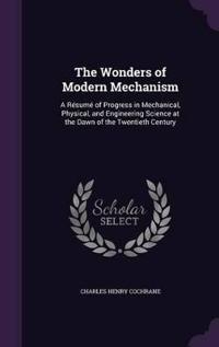 The Wonders of Modern Mechanism