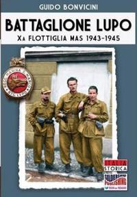 Battaglione Lupo - XA Flottiglia Mas 1943-1945