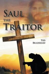 Saul – the Traitor!