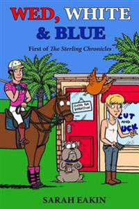 Wed, White & Blue: First of the Sterling Chronicles
