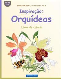 Brockhausen Livro de Colorir Vol. 5 - Inspiracao: Orquideas: Livro de Colorir